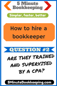 How to hire a bookkeeper_Are they trained and supervised by a CPA?