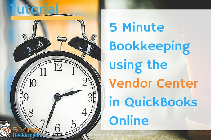 5 Minute Bookkeeping using the vendor center in QBO
