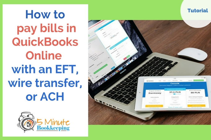 how-to-pay-bills-in-quickbooks-online-with-an-eft-wire-transfer-or-ach