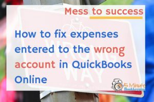 How to Fix Expenses Entered to the Wrong Account in QBO