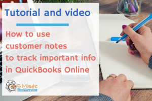 How to Use Customer Notes to Track Important Information in QBO