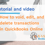 How to void edit delete transactions in QBO