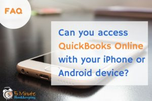 Can you access QuickBooks Online with your iPhone or Android device?