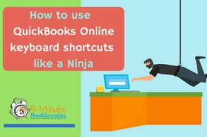 How to use QuickBooks Online Keyboard Shortcuts like a Ninja