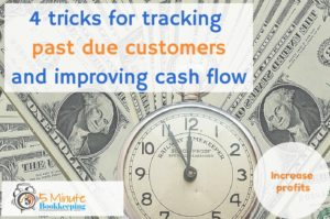 4 tricks for tracking past due customers and increasing cash flow