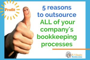 5 Reasons to outsource all of your bookkeeping processes