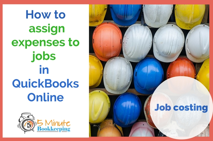 job-costing-how-to-assign-expenses-to-jobs-in-quickbooks-online
