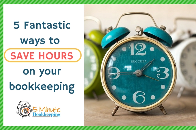 C:\Users\Veronica Wasek2\Downloads\5 Fantastic ways to save hours on your bookkeeping.jpg