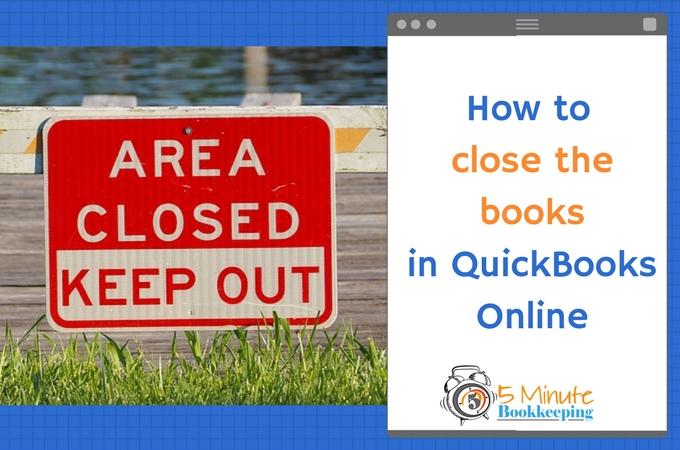 how to close the books in quickbooks online