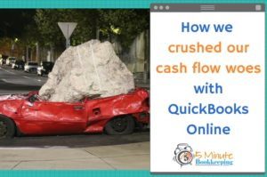 How we crushed our cash-flow woes with QuickBooks Online