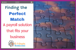 Finding the perfect match – A payroll solution that fits your business