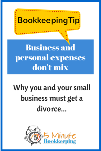 BookkeepingTip - business and personal expenses don't mix