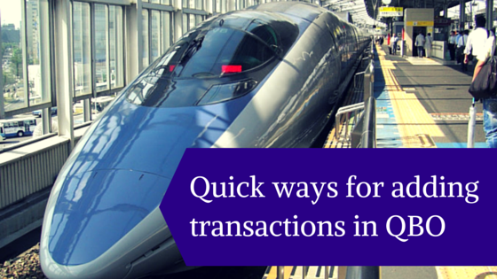 quick ways for adding transactions to QBO
