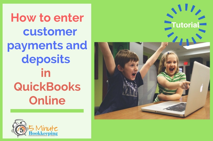 how-to-enter-customer-payments-and-deposits-in-quickbooks-online