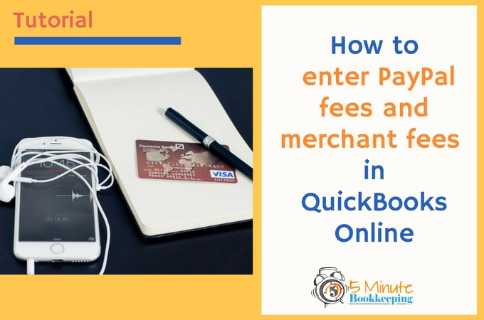 how-to-enter-paypal-fees-and-merchant-fees-in-quickbooks-online