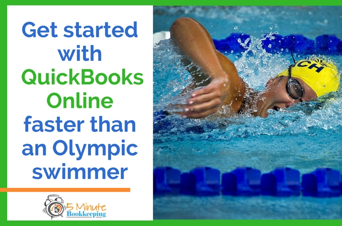 7 steps to get started with QuickBooks Online faster than an Olympic swimmer