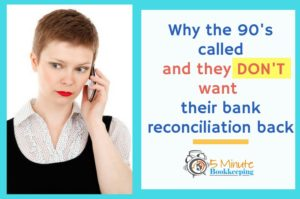 Why the 90's called and they don't want their bank reconciliation back