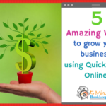 5 amazing ways to grow your business using QuickBooks Online