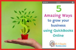 5 amazing ways to grow your business using QuickBooks Online
