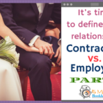 It's time to define that relationship – Contractor vs. Employee (Part 1)