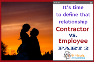 It's time to define that relationship – Contractor vs. Employee (part 2)
