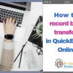 How to record bank transfers in QuickBooks Online