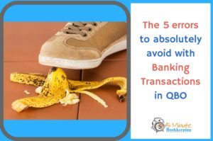 5 errors to absolutely avoid with banking transactions in QBO