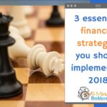 3 essential financial strategies you should implement in 2018