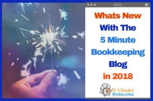 What's new with the 5 Minute Bookkeeping Blog in 2018
